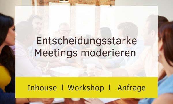 Entscheidungsstarke Meetings moderieren